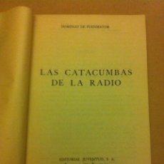 Libros de segunda mano: LAS CATACUMBAS DE LA RADIO - 1939- MUY BIEN CONSERVADO. Lote 204979492