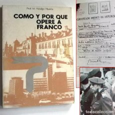 Libros de segunda mano: CÓMO Y POR QUÉ OPERÉ A FRANCO LIBRO HIDALGO HUERTA HISTORIA D ESPAÑA FRANCISCO DICTADOR MÉDICO FIRMA. Lote 204991782