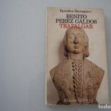 Libros de segunda mano: BENITO PEREZ GALDOS TRAFALGAR. Lote 205008627