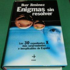 Libros de segunda mano: ENIGMAS SIN RESOLVER - LOS 30 EXPEDIENTES X DE ESPAÑA - IKER JIMÉNEZ [LIBRO COMO NUEVO]. Lote 205039373