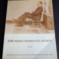 Libros de segunda mano: JOSÉ MARÍA RODRÍGUEZ ACOSTA, 1878-1941, ENTRE EL ACADEMICISMO Y EL HISTORICISMO.. Lote 205040268
