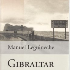 Libros de segunda mano: MANUEL LEGUINECHE. GIBRALTAR, LA ROCA EN EL ZAPATO DE ESPAÑA. PLANETA, BARCELONA 2002.. Lote 205052597
