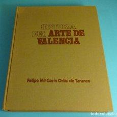 Libros de segunda mano: HISTORIA DEL ARTE DE VALENCIA. FELIPE Mª GARÍN ORTIZ DE TARANCO. EDITA CAJA DE AHORROS DE VALENCIA. Lote 205070620