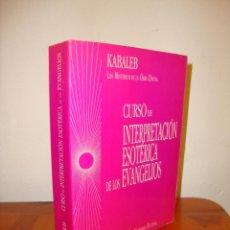 Libros de segunda mano: CURSO DE INTERPRETACIÓN ESOTÉRICA DE LOS EVANGELIOS - KABALEB -. Lote 205078426
