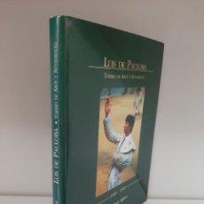Libros de segunda mano: LUIS DE PAULOBA, TORERO DE ARTE Y SENTIMIENTO, JESUS RUIZ, 1989-1998, FIRMADO-DEDICADO POR EL AUTOR. Lote 205105230