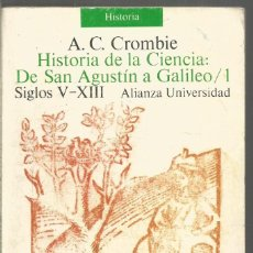 Livros em segunda mão: A.C. CROMBIE. HISTORIA DE LA CIENCIA: DE SAN AGUSTIN A GALILEO/1 SIGLOS V-XIII. ALIANZA UNIVERSIDAD. Lote 205144350