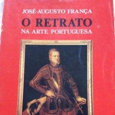 Livres d'occasion: JOSÉ - AUGUSTO FRANÇA - O RETRATO NA ARTE PORTUGUESA.. Lote 205239005
