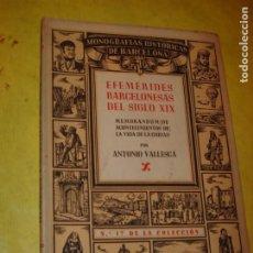 Libros de segunda mano: EFEMÉRIDES BARCELONESAS DEL SIGLO XIX. MONOGRAFÍAS HISTÓRICAS DE BARCELONA. ANO 1946. ILUSTRADO.. Lote 205246217