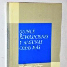 Libros de segunda mano: QUINCE REVOLUCIONES Y ALGUNAS COSAS MÁS.. Lote 205282201