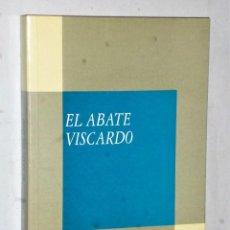 Libros de segunda mano: EL ABATE VISCARDO. Lote 205283237