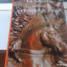 Libros de segunda mano: LA SILLERIA DEL CORO DE LA CATEDRAL DE BURGOS. Lote 205317498