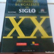 Libros de segunda mano: PROTAGONISTAS BURGALESES DEL SIGLO XX. Lote 205317943