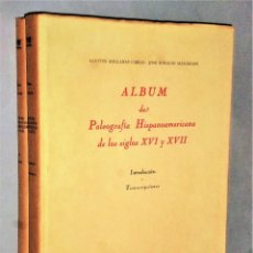 Libros de segunda mano: ALBUM DE PALEOGRAFÍA HISPANOAMERICANA DE LOS SIGLOS XVI Y XVII. 2 TOMOS. Lote 205349892
