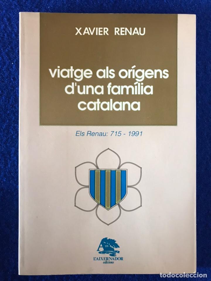 VIATGE ALS ORIGENS D'UNA FAMILIA CATALANA POR XAVIER RENAU, 1992. (Libros de Segunda Mano - Historia - Otros)