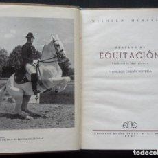Livres d'occasion: 1947 - CABALLOS - HÍPICA - TRATADO DE EQUITACIÓN - ILUSTRACIONES Y FOTOGRAFÍAS - PRIMERA EDICIÓN. Lote 205368745