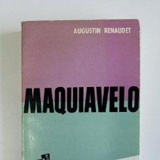 Libros de segunda mano: MAQUIAVELO.- AUGUSTIN RENAUDET (1964). Lote 205403786