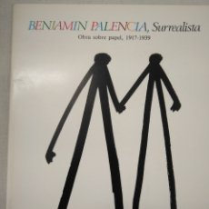 Libros de segunda mano: PALENCIA BENJAMIN. SURREALISTA. Lote 205405565