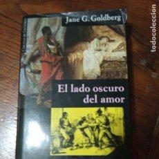 Libros de segunda mano: EL LADO OSCURO DEL AMOR -JANE G. GOLDBERG.. Lote 205440802