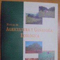 Libros de segunda mano: MANUAL DE AGRICULTURA Y GANADERÍA ECOLOGICA. SEAE COLECCIÓN VIDA RURAL.. Lote 205446270