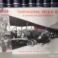 Libros de segunda mano: LIBROS TARRAGONA SEGLE XX A TRAVÉS DE LES POSTALS. Lote 205454651