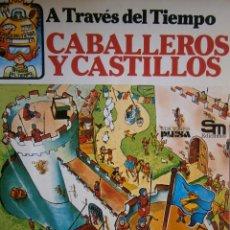 Libros de segunda mano: A TRAVES DEL TIEMPO CABALLEROS Y CASTILLOS JUDY HINDLEY TONI GOFFE 1977. Lote 205465157