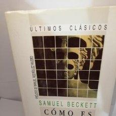 Libros de segunda mano: CÓMO ES DE SAMUEL BECKETT. Lote 205519228