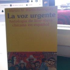 Libros de segunda mano: LA VOZ URGENTE. LITERATURA CHICANA EN ESPAÑOL. ESPIRAL HISPANO AMERICANA 1995 1A EDICIÓN. Lote 205533915
