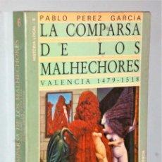 Libros de segunda mano: LA COMPARSA DE LOS MALHECHORES. VALENCIA 1479-1518.. Lote 205557712