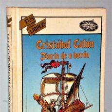 Libros de segunda mano: DIARIO DE A BORDO DE CRISTOBAL COLÓN (SERIE TUS LIBROS, ANAYA). Lote 205558266