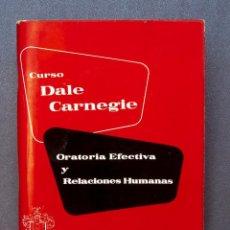 Libros de segunda mano: A287- CURSO DALE CARNEGIE.- ORATORIA EFECTIVA Y RELACIONES HUMANAS.- VIGÉSIMA SEXTA EDICIÓN. Lote 205572595