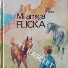 Libros de segunda mano: ANTIGÜO LIBRO MI AMIGA FLICKA DE MARY O'HARA. Lote 205584577