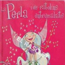 Libros de segunda mano: LA PERLA I ELS RATOLINS ENTRAMALIATS DE WENDY HARMER. Lote 205587340