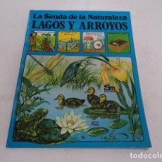 Libros de segunda mano: LIBRO ANTIGUO JUVENIL LA SENDA DE LA NATURALEZA LAGOS Y ARROYOS EDICIONES PLESA SM. Lote 205588622