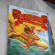 Libros de segunda mano: EL ORIGEN DEL REINO DE LA FANTASIA - GERONIMO STILTON - GRAN TAMAÑO Y PESO +- 50 CM X 50 CM ITALIANO. Lote 205592622