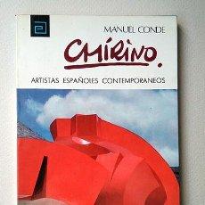 Libros de segunda mano: MARTÍN CHIRINO · MANUEL CONDE. COLECCIÓN 'ARTISTAS ESPAÑOLES CONTEMPORÁNEOS'. Nº 21. Lote 205606377