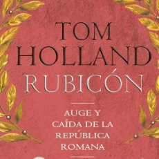Libros de segunda mano: RUBICÓN. - HOLLAND, TOM.. Lote 205612816