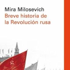 Libros de segunda mano: BREVE HISTORIA DE LA REVOLUCIÓN RUSA. - MILOSEVICH, MIRA.. Lote 205612920
