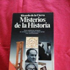 Libros de segunda mano: MISTERIOS DE LA HISTORIA. RICARDO DE LA CIERVA. Lote 205645543