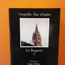 Libros de segunda mano: LA REGENTA I. LEOPOLDO ALAS CLARÍN. EDITORIAL CÁTEDRA. Lote 205651520