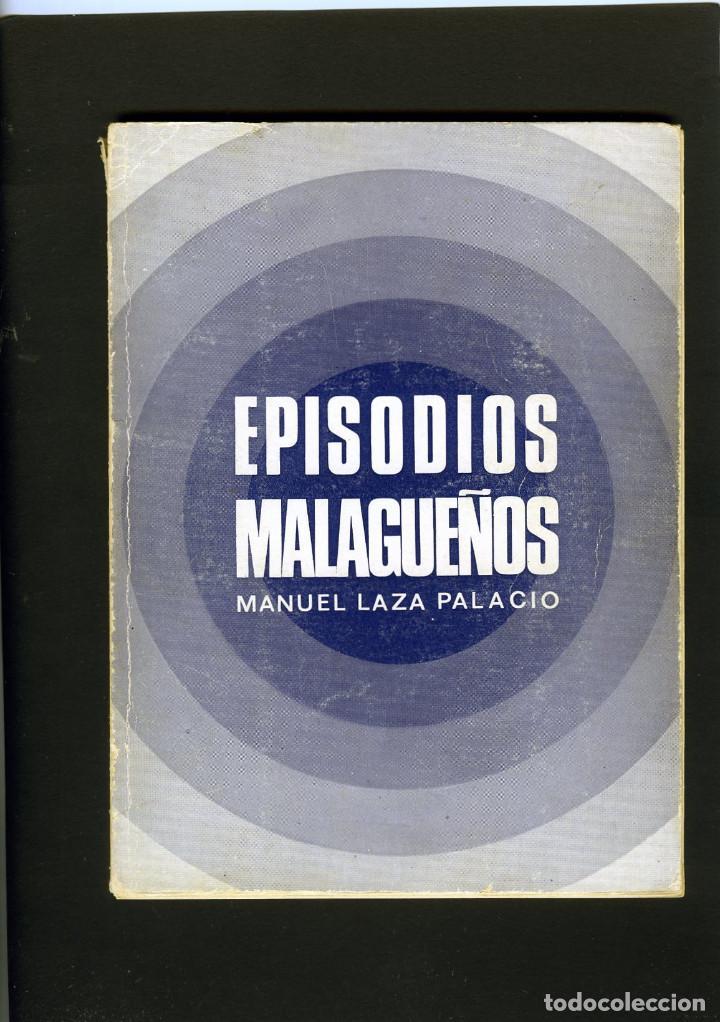LIBRO=EPISODIOS MALAGUEÑOS-POR MANUEL LAZA PALACIO=AÑO 1975-VER FOTOS ADICIONALES DE ESTE LOTE . (Libros de Segunda Mano - Bellas artes, ocio y coleccionismo - Otros)