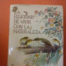Livres d'occasion: LA FELICIDAD DE VIVIR CON LA NATURALEZA.EL DIARIO DE EDITH HOLDEN. EDITORIAL BLUME. Lote 205658656