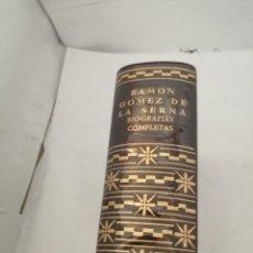 Libros de segunda mano: RAMON GOMEZ DE LA SERNA. BIOGRAFÍAS COMPLETAS. Lote 205649036