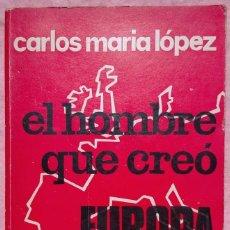 Libros de segunda mano: EL HOMBRE QUE CREÓ EUROPA – CARLOS MARÍA LÓPEZ (STVDIVM, 1973) /// GRECIA ROMA HISTORIA RELIGIÓN. Lote 205683186