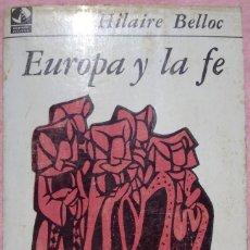 Libros de segunda mano: EUROPA Y LA FE – HILAIRE BELLOC (SUDAMERICANA, 1967) / HISTORIA IGLESIA CATÓLICA CRISTIANISMO CRISTO. Lote 205696875