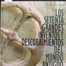 Libros de segunda mano: LOS SETENTA GRANDES INVENTOS Y DESCUBRIMIENTOS DEL MUNDO ANTIGUO, BRIAN M FAGAN. Lote 205696525