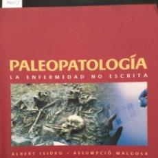 Libros de segunda mano: PALEOPATOLOGIA, LA ENFERMEDAD NO ESCRITA, ALBERT ISIDRO, ASSUMPCIO MALGOSA. Lote 205697180