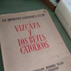 Libros de segunda mano: VIZCAYA Y LOS REYES CATÓLICOS (MODESTO SARASOLA 1950). Lote 205717326