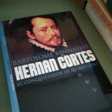 Libros de segunda mano: BARTOLOMÉ BENNASSAR: HERNÁN CORTÉS (TEMAS DE HOY, 2002) TAPA DURA.. Lote 205717818