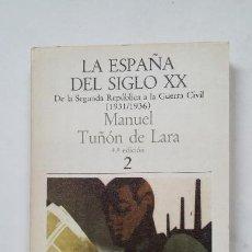 Libros de segunda mano: LA ESPAÑA DEL SIGLO XX. MANUEL TUÑÓN DE LARA. TOMO II. 2. LAIA. TDK143. Lote 205726156