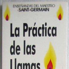 Libros de segunda mano: LA PRÁCTICA DE LAS LLAMAS - ENSEÑANZAS DEL MAESTRO SAINT GERMAIN 1996 - VER INDICE. Lote 205726772
